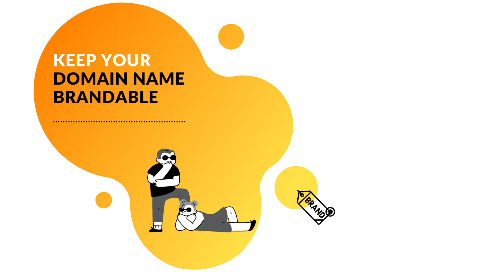 Make sure your new domain name for your business is brandable