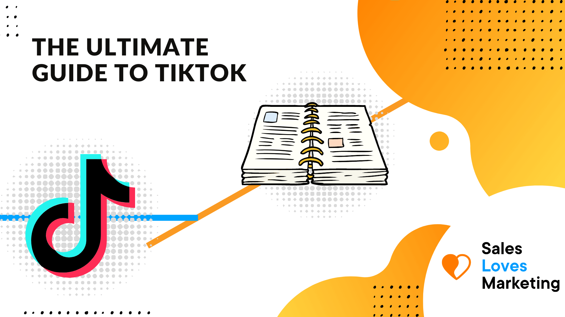 The Ultimate Guide to TikTok: Everything You need to Know About TikTok