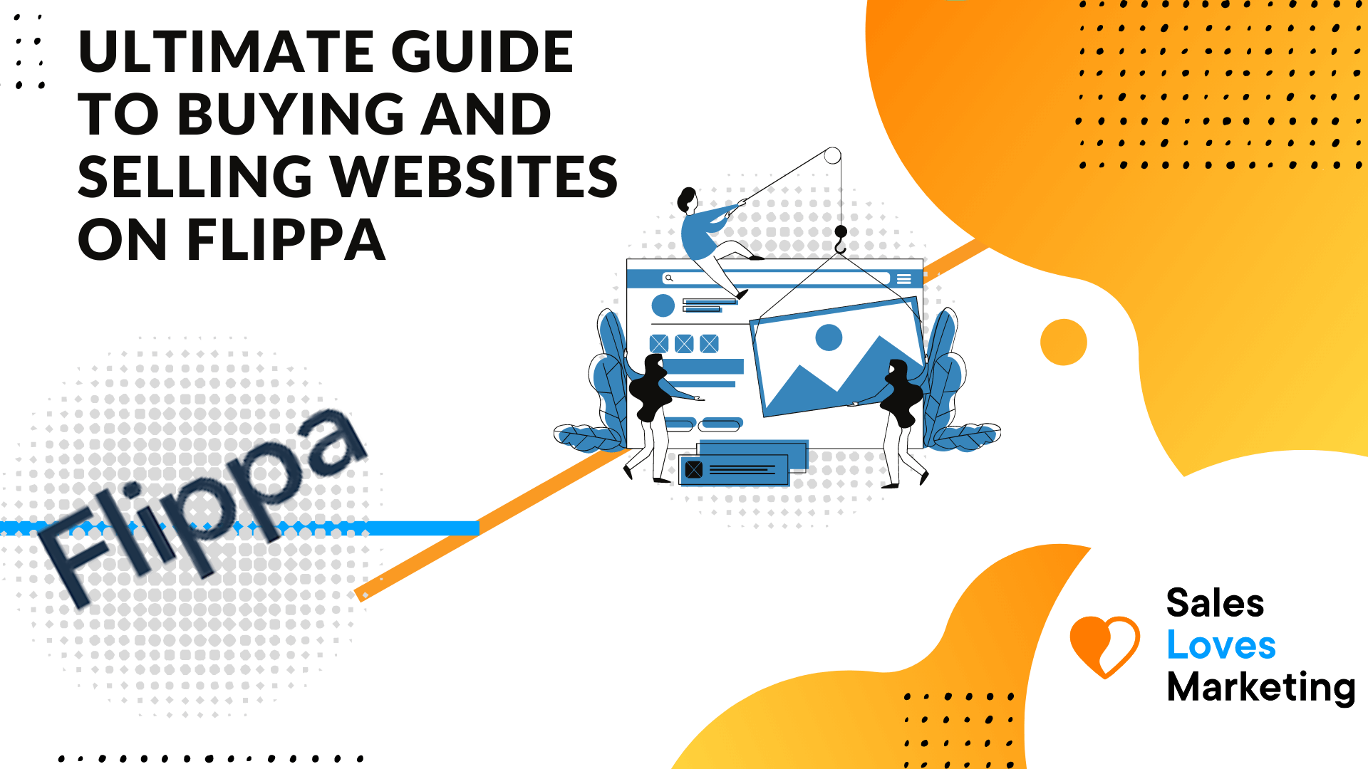 The Ultimate Guide to Buying and Selling Websites on Flippa 2021