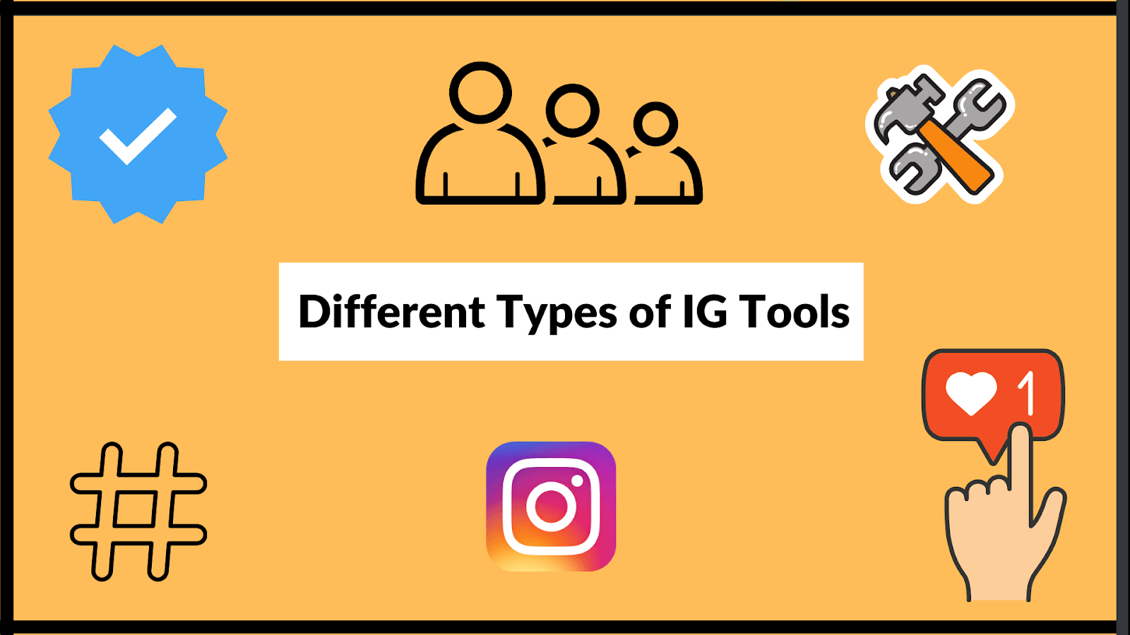 Learn about the different types of ig tools and how they can help you to grow your following