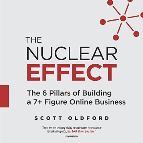 The Nuclear Effect, 6 pillars of building a 7+ figure online business
