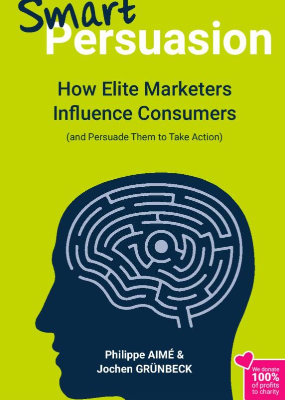 Smart Persuasion, how elite marketers influence consumers and persuade them to take action.