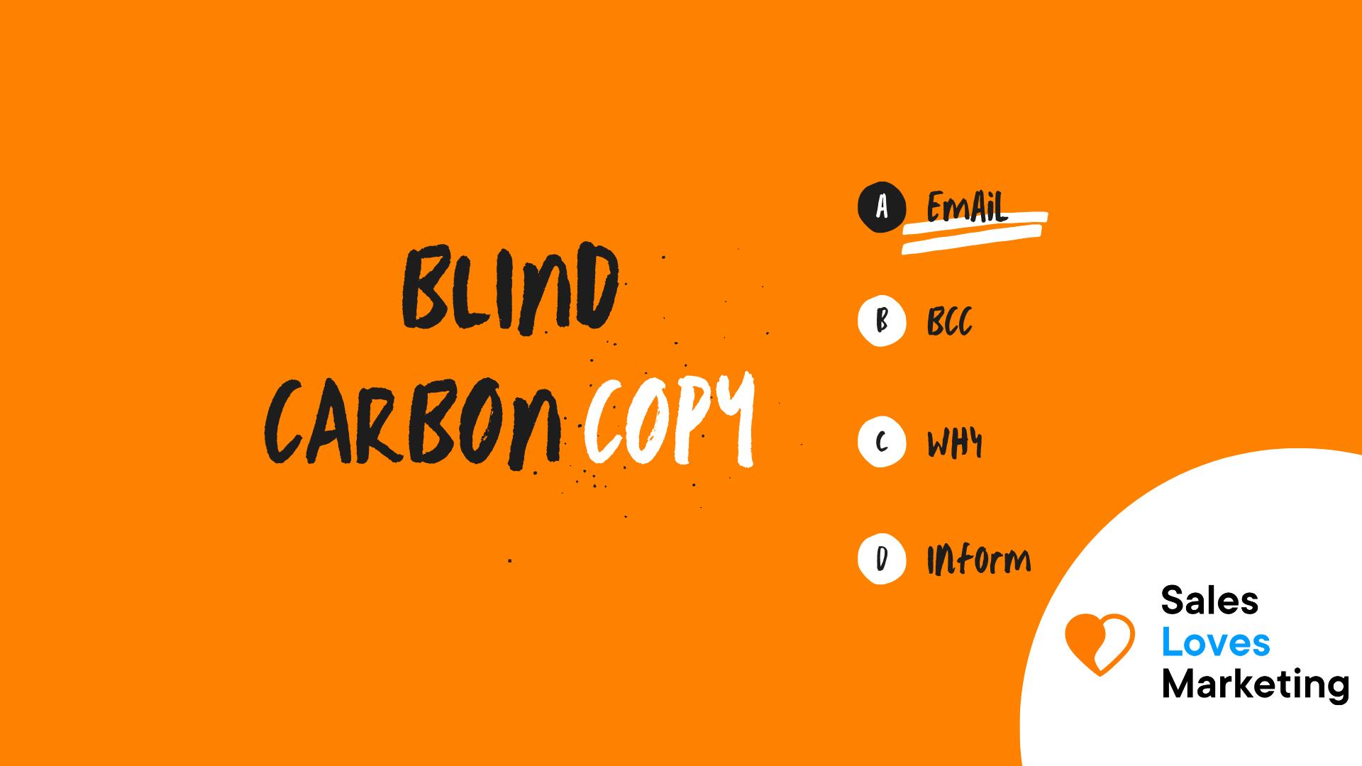 Blind Carbon Copy (BCC)