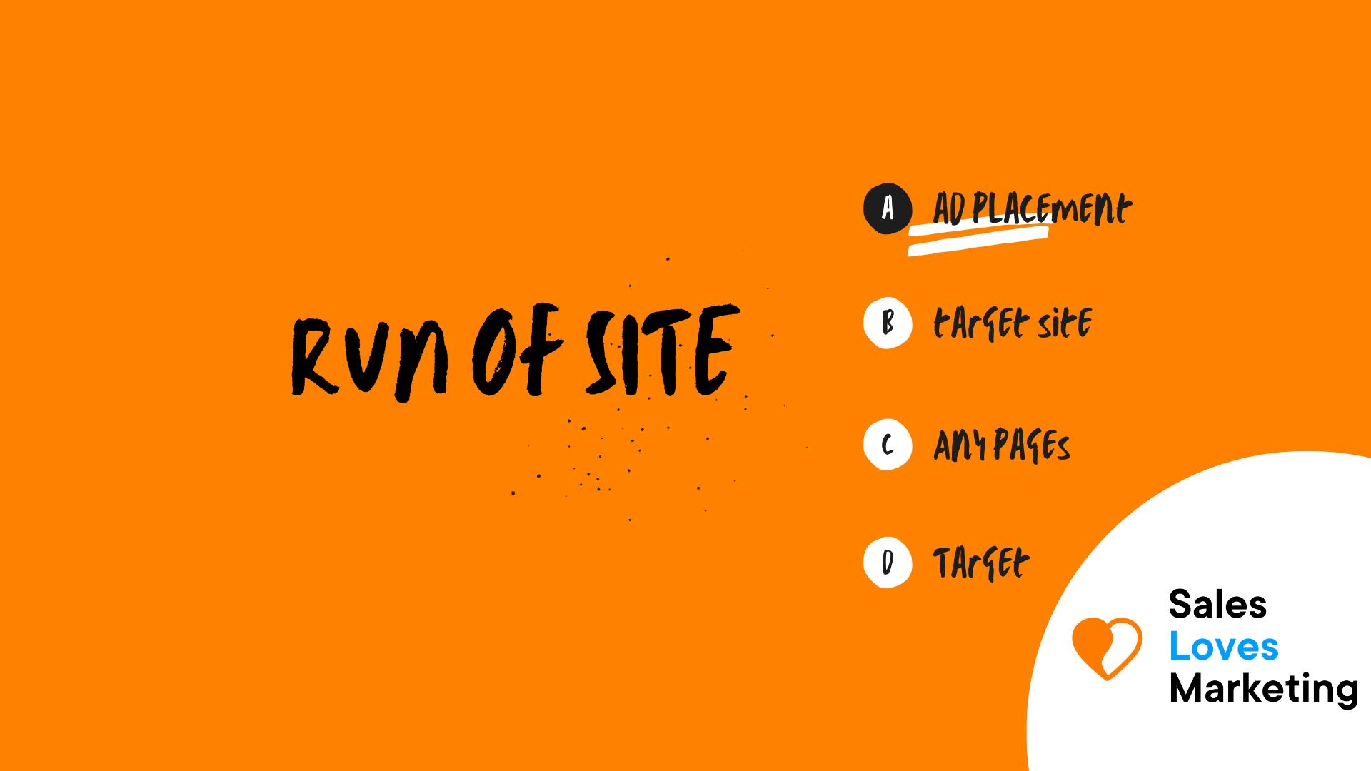 Run of Site (ROS)