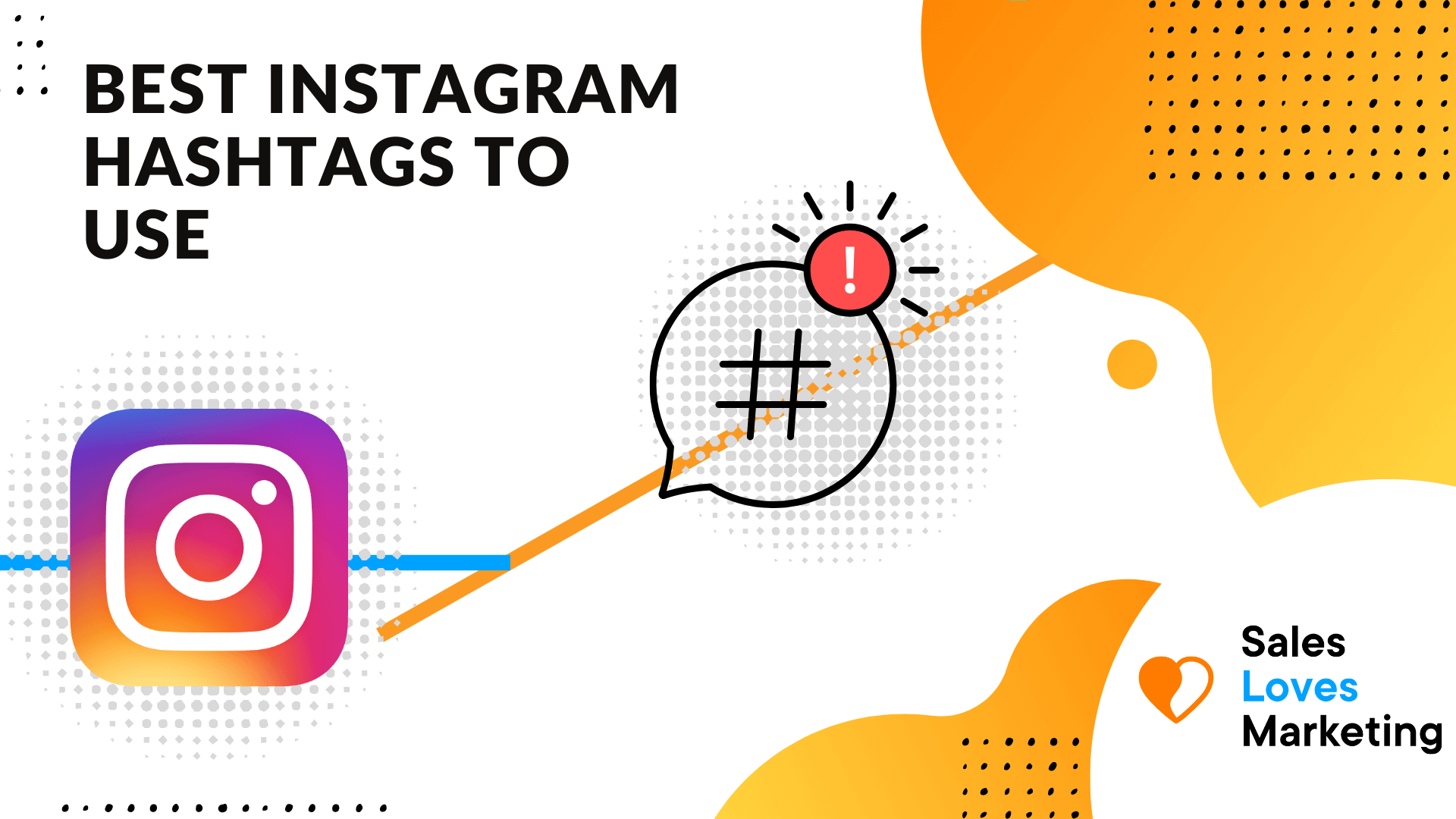 Learn how to use the best instagram hashtags.