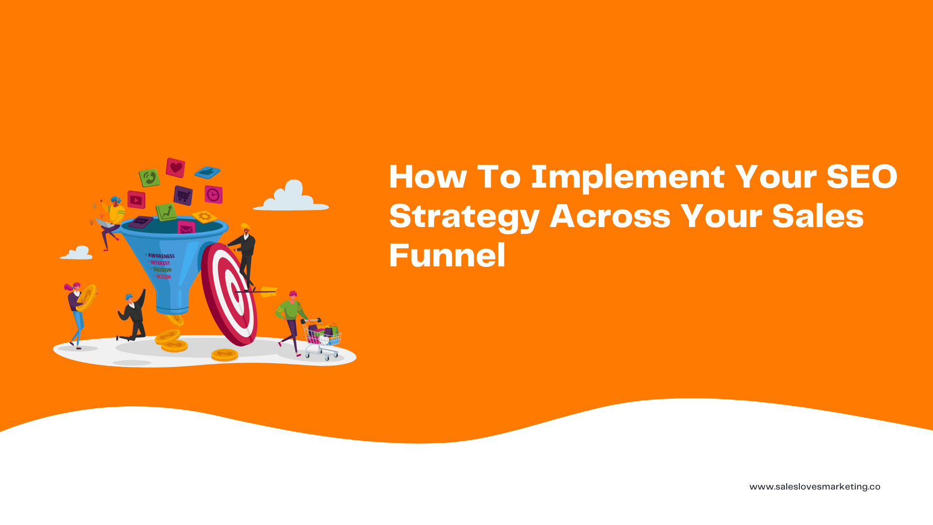 How To Implement Your SEO Strategy Across Your Sales Funnel