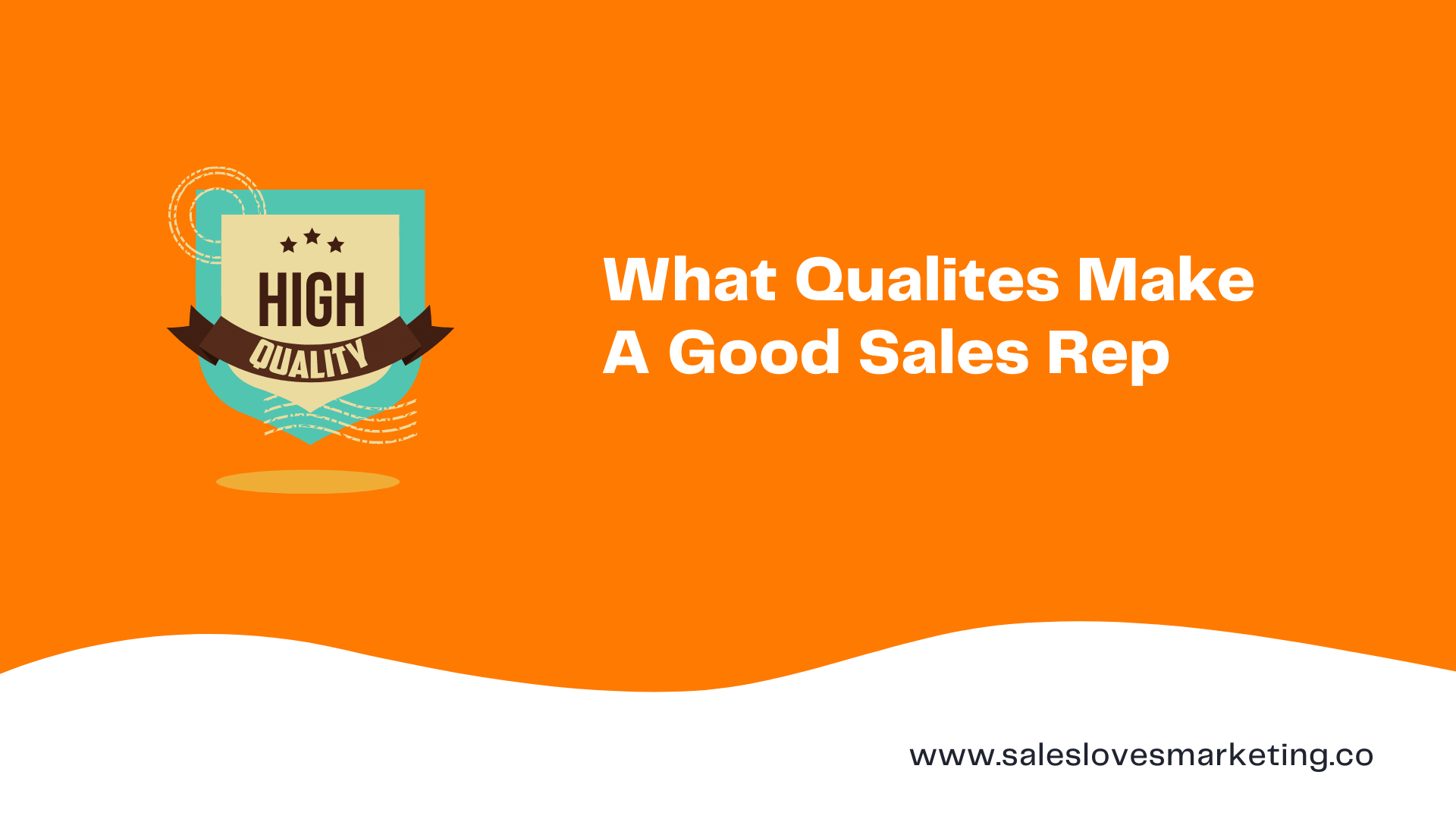 What Qualities Make A Good Sales Rep?