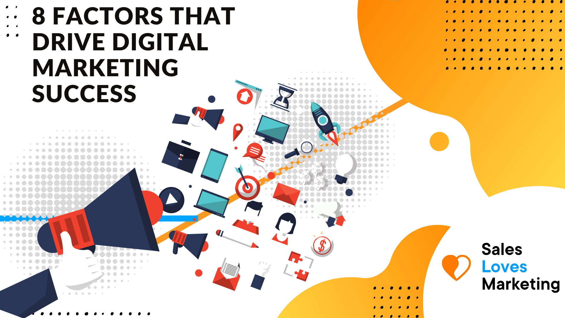 Digital marketing factors which will drive success