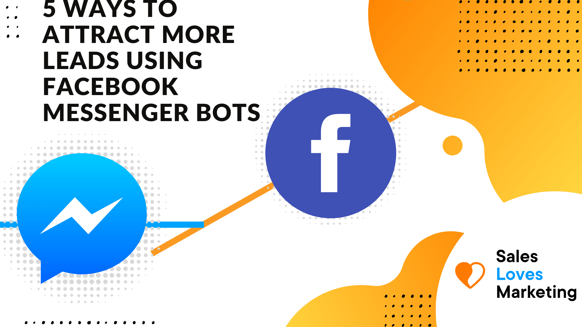 how a messenger bot can help you to generate leads via Facebook.