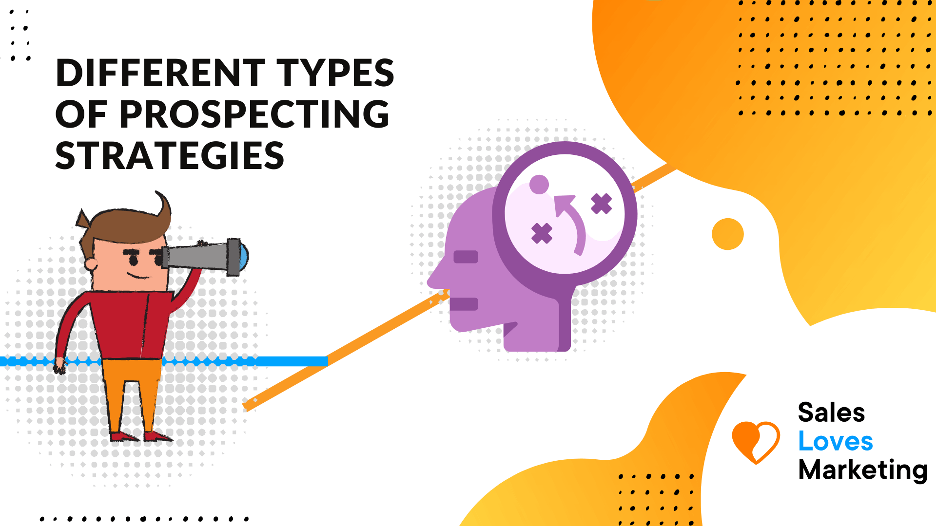 Different types or prospecting strategies
