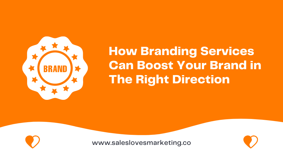 how can branding services help you to grow your brand and company