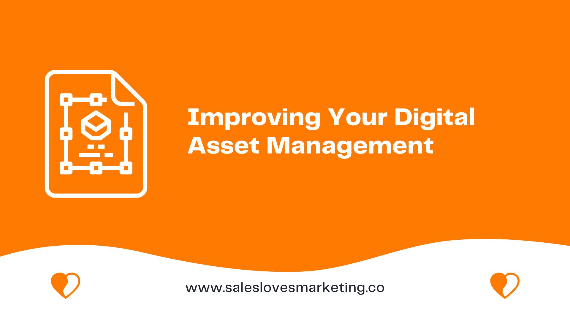 improving your digital asset management