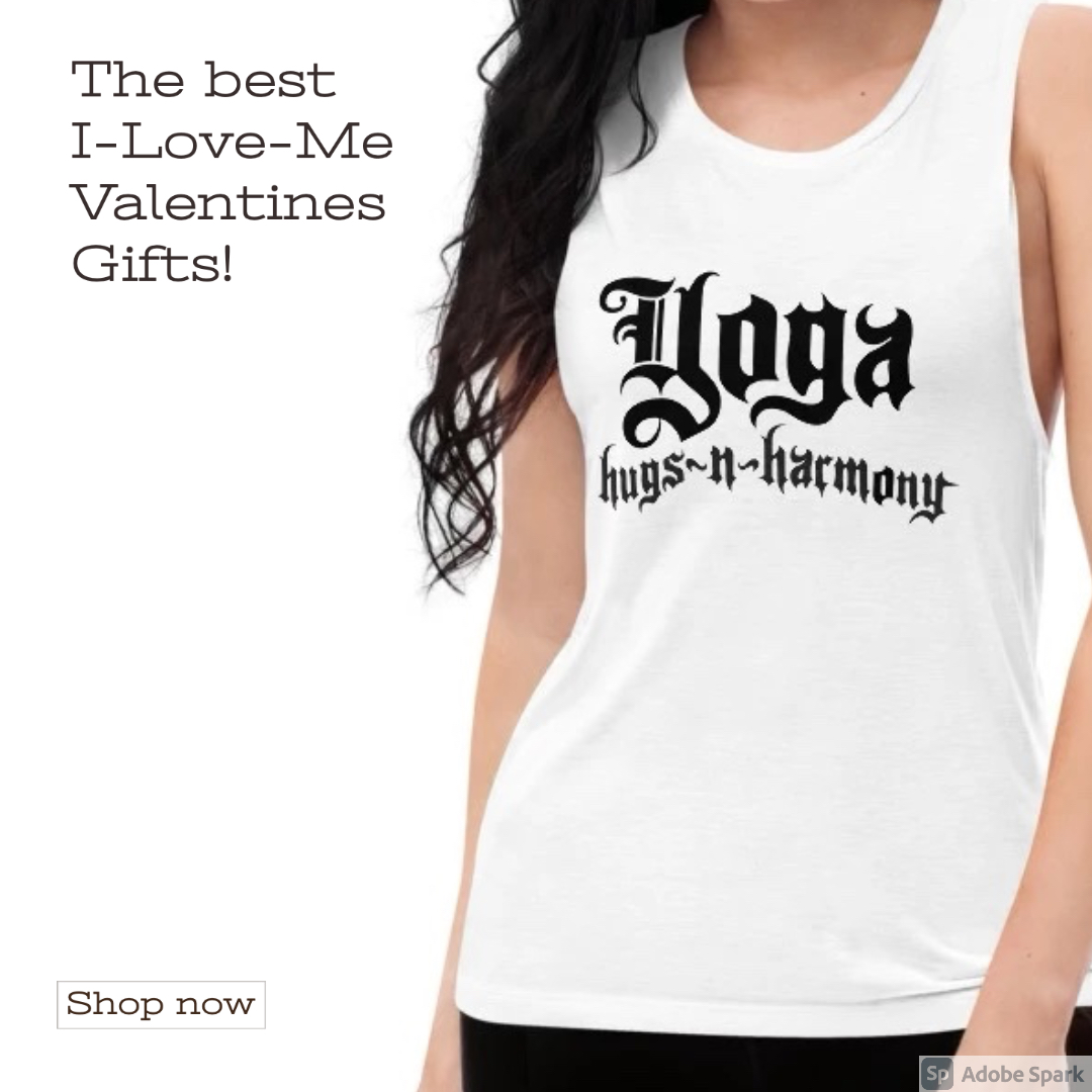 Our Yoga Hugs-N-Harmony Lines are the perfect I-love-me Valentines gift!