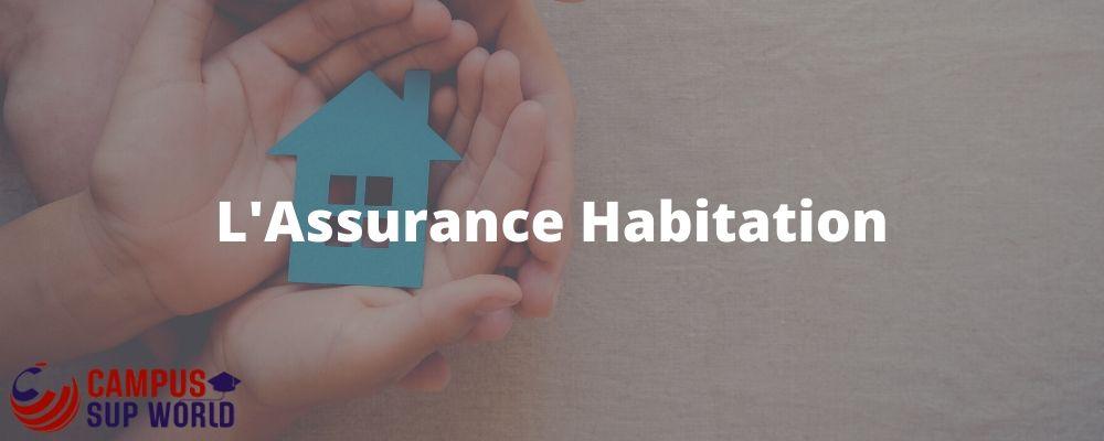 Qu'est ce que l'Assurance Habitation ?