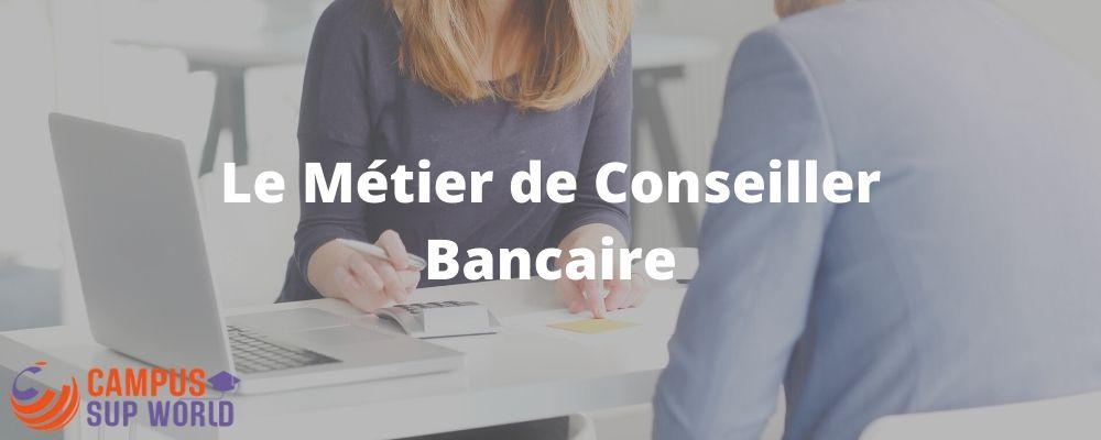 Le Métier de Conseiller Bancaire