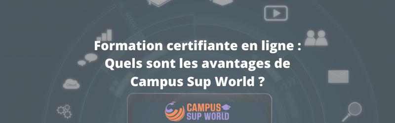 Formation certifiante en ligne : Quels sont les avantages de Campus Sup World ?