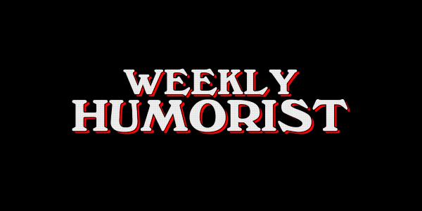 The Weekly Humorist.