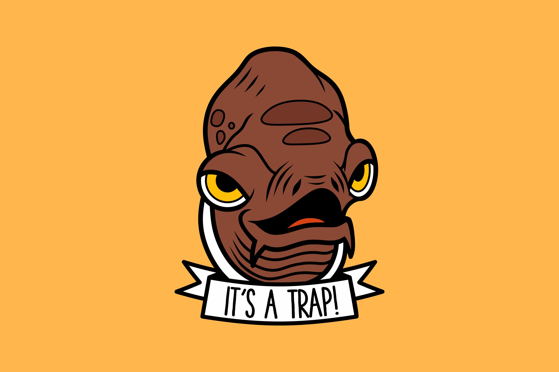 It's a Trap Vector Design