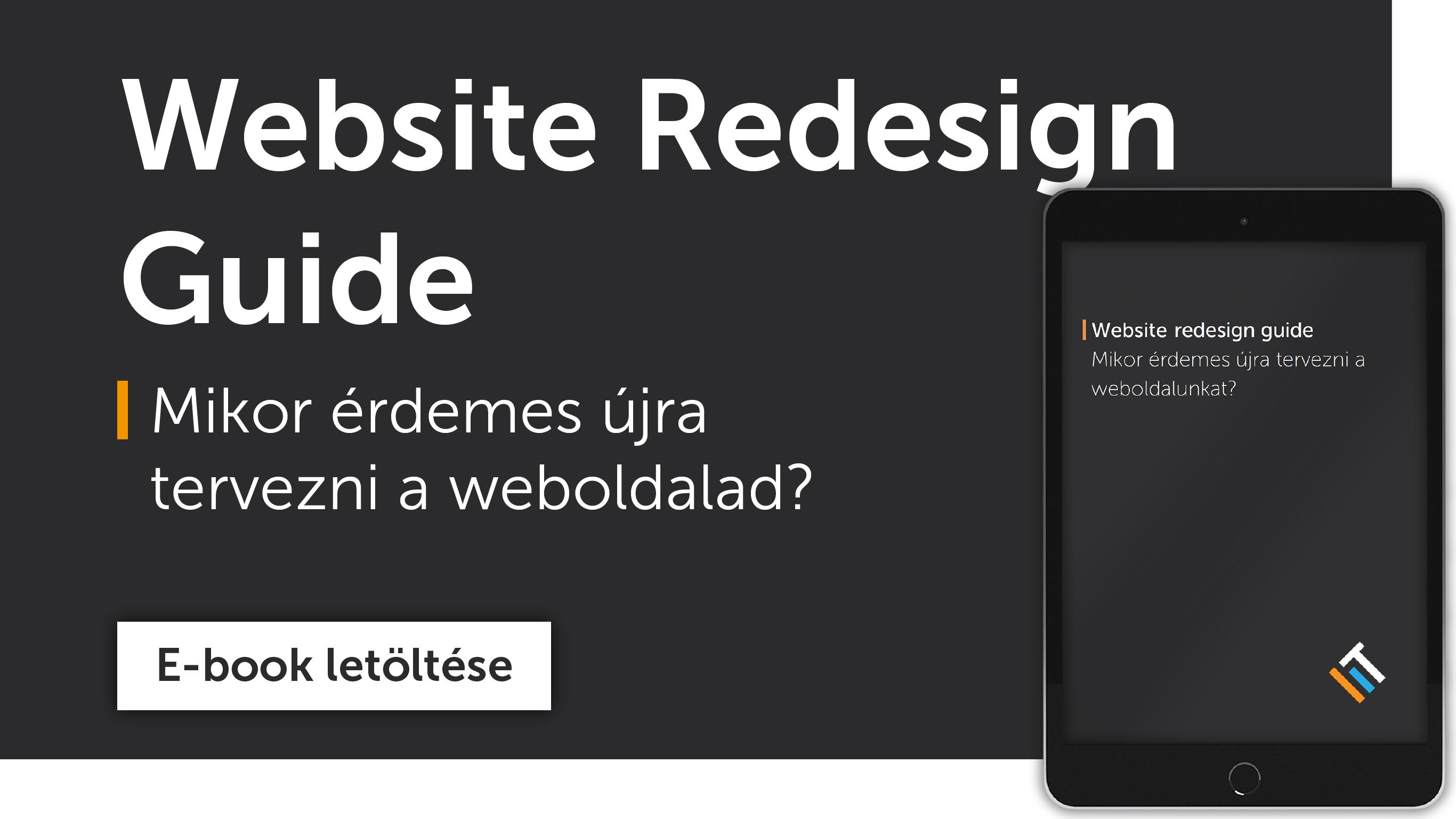 Töltsd le a website redesign guide-ot, és tudd meg, érdemes-e új weboldalt készítened.