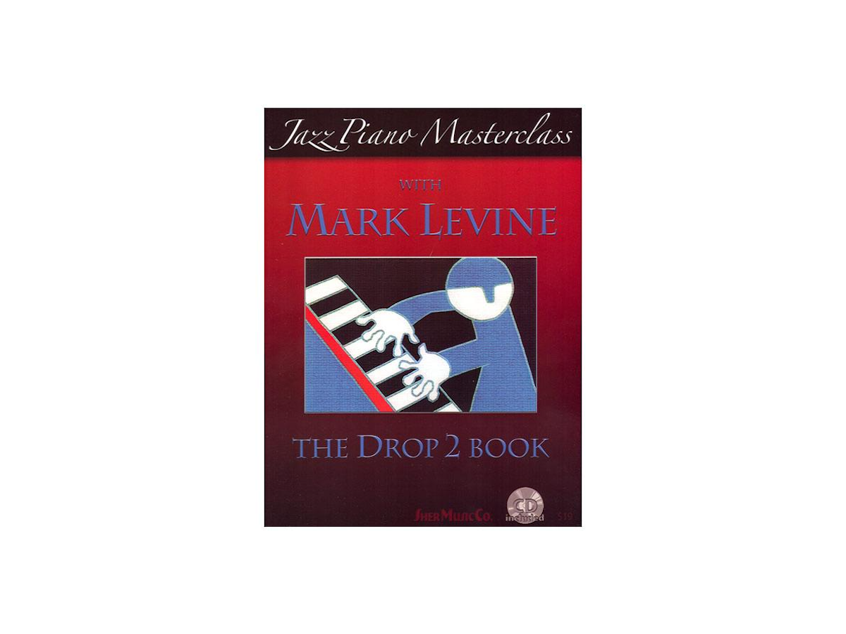 Sher Music Jazz Piano Masterclass with Mark Levine The Drop 2 Book (Book and CD)