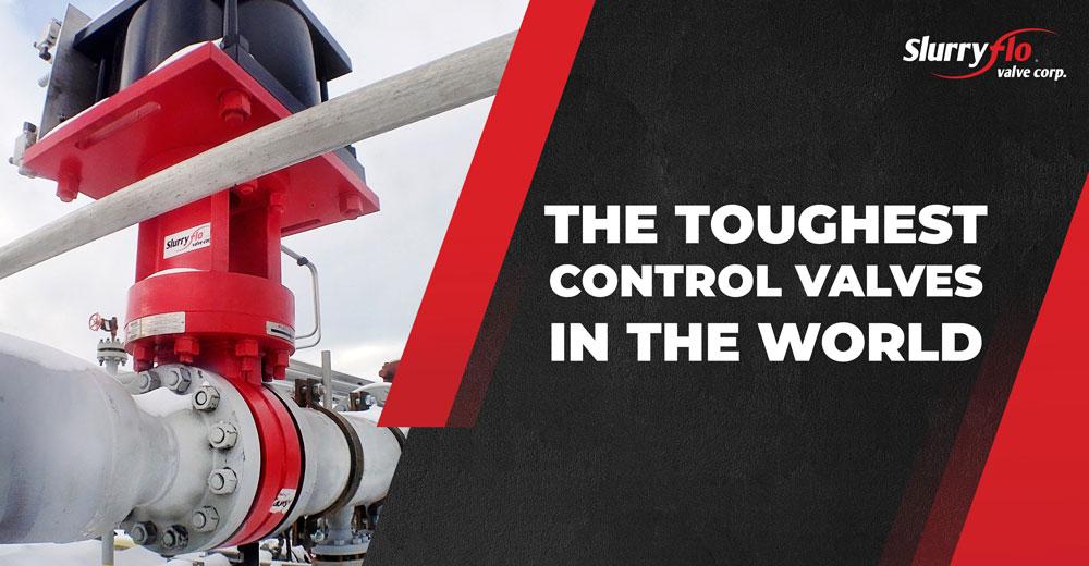 SlurryFlo valves - toughest control valves in the world
