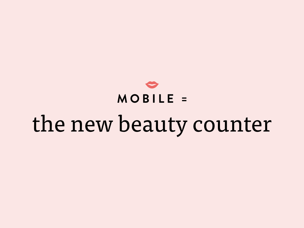 Mobile is the new beauty counter