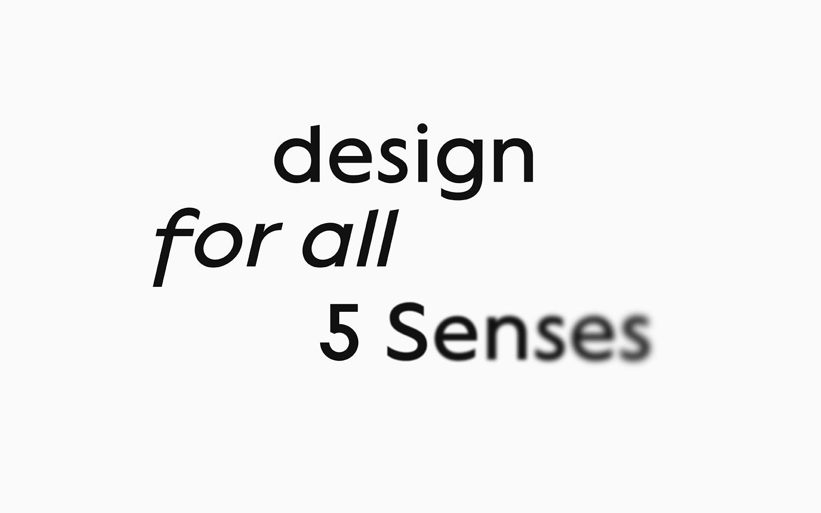 Design for all 5 senses