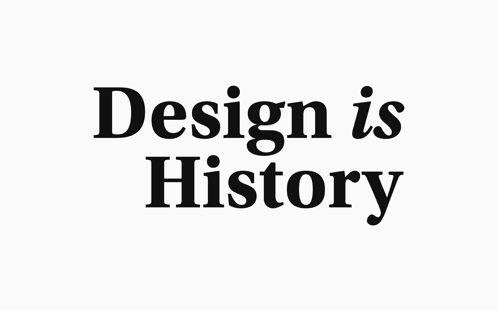 Design is History