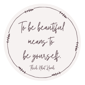 """quotation that says """"To be beautiful means to be yourself"""""""
