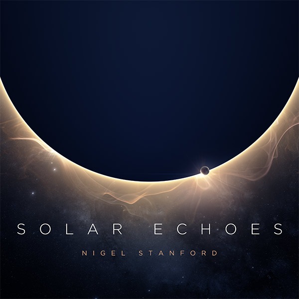 Solar Echoes by Nigel Stanford