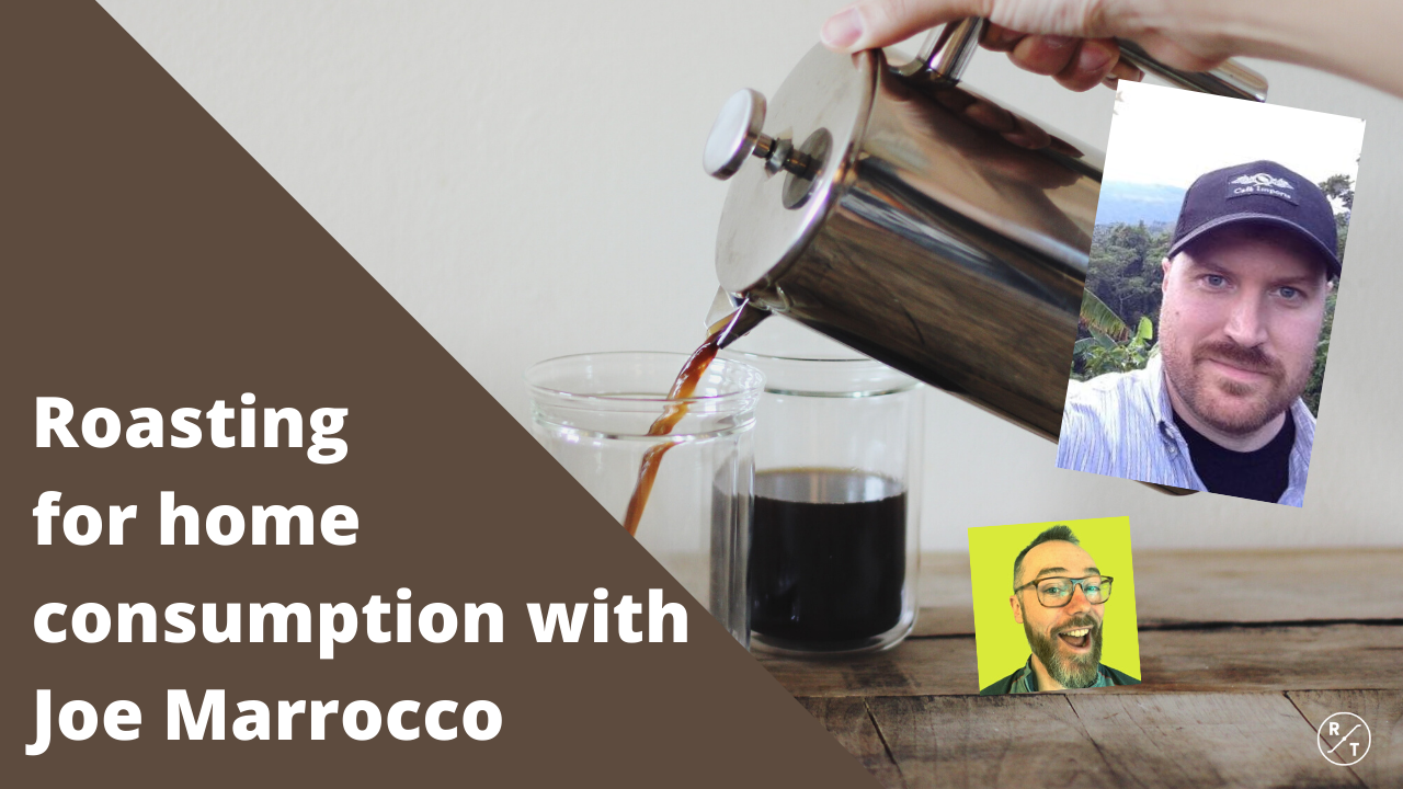 Roasting Coffee to be Brewed at Home with Joe Marrocco