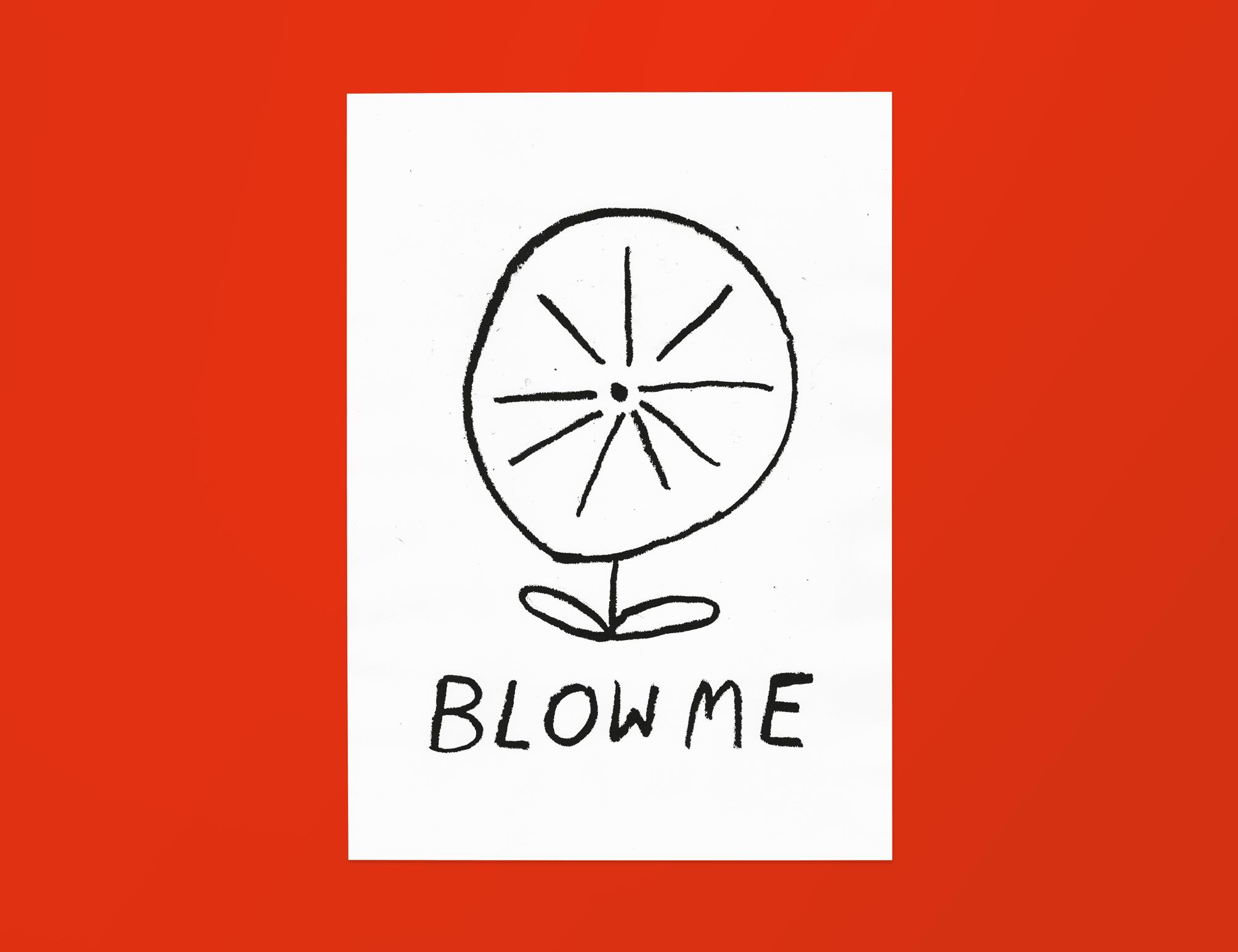 'Blow Me' Print