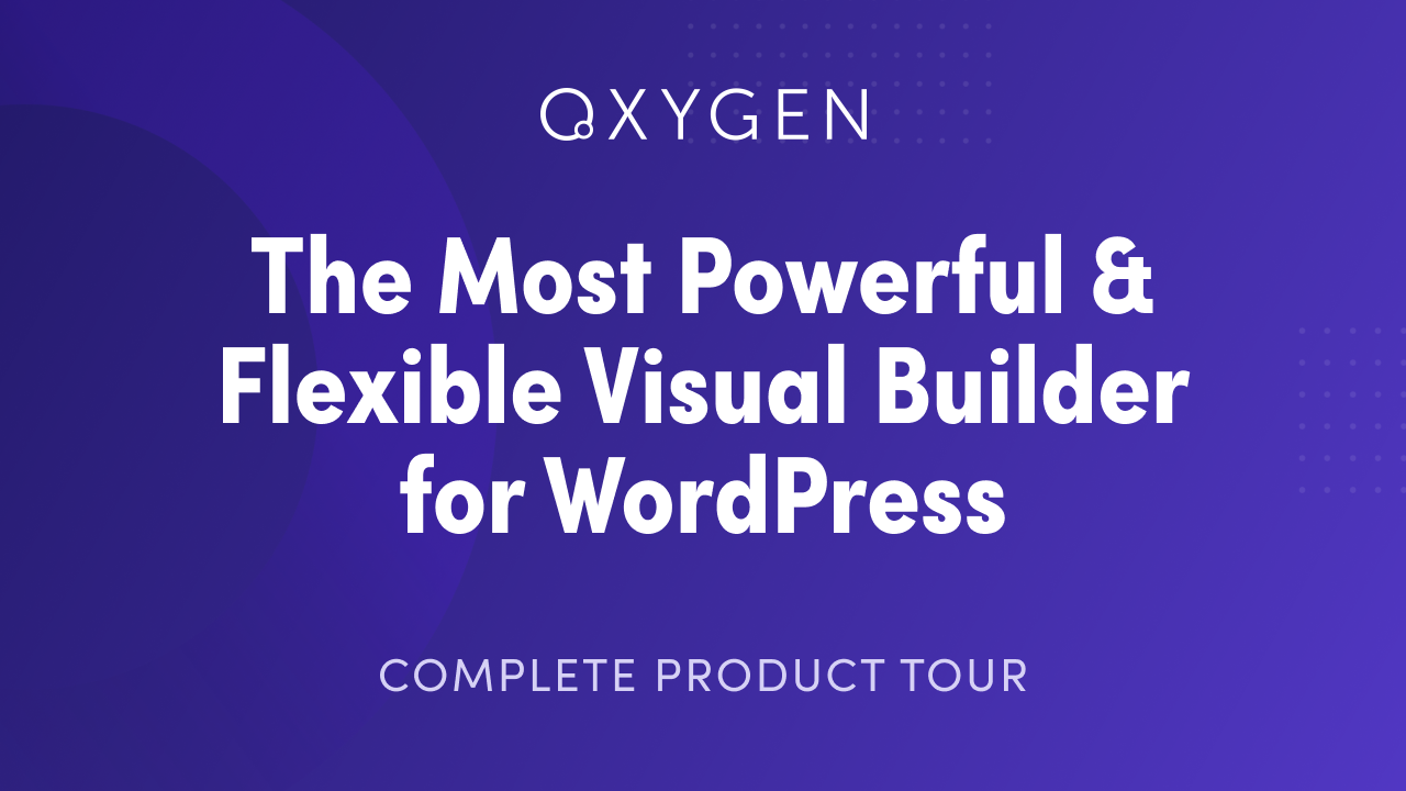 Oxygen – The Ultimate Visual Site Builder