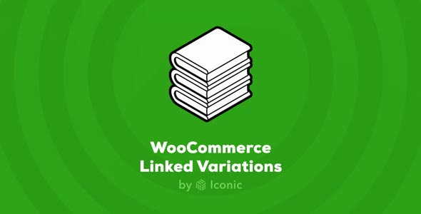 WooCommerce Linked Variations by Iconic