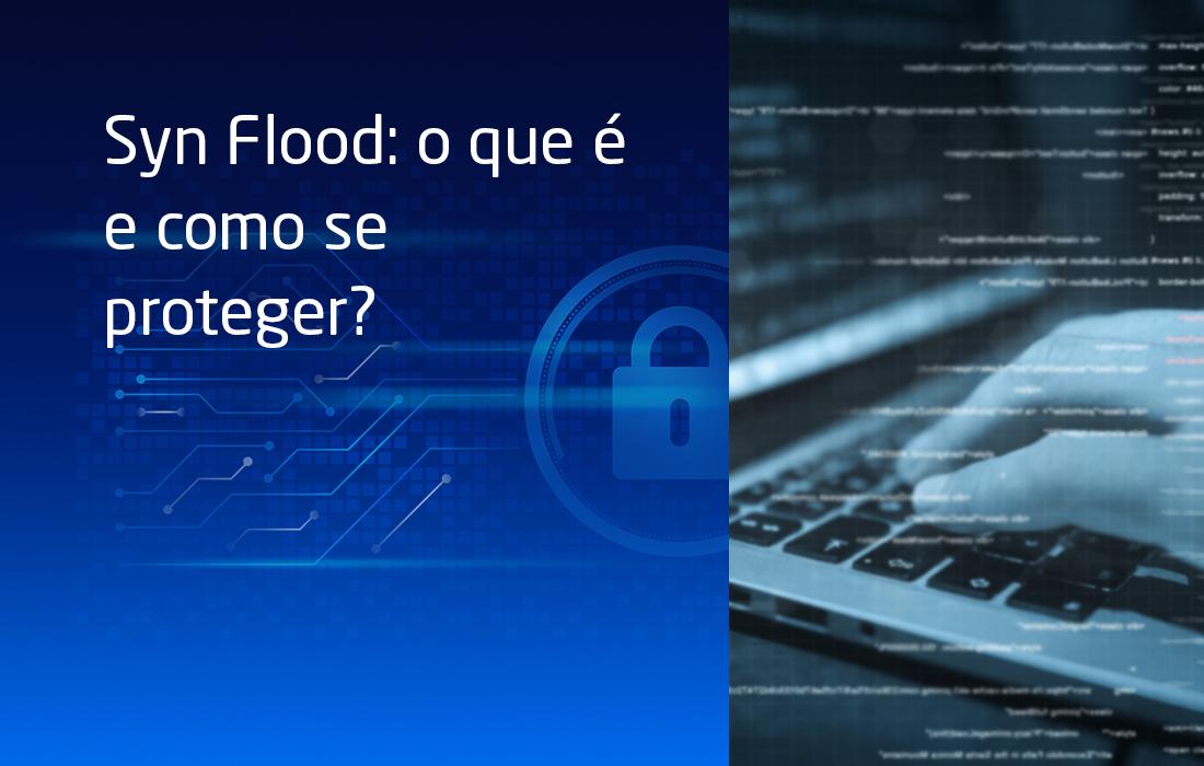 Syn Flood: o que é e como se proteger?