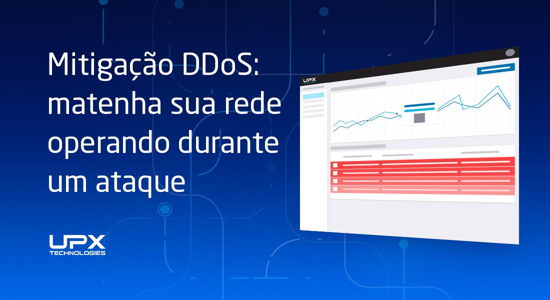Mitigação DDoS: mantenha sua rede operando durante um ataque