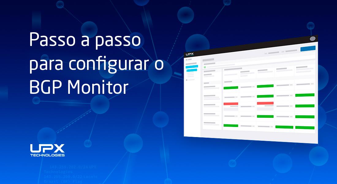 Passo a passo completo para configurar o BGP Monitor