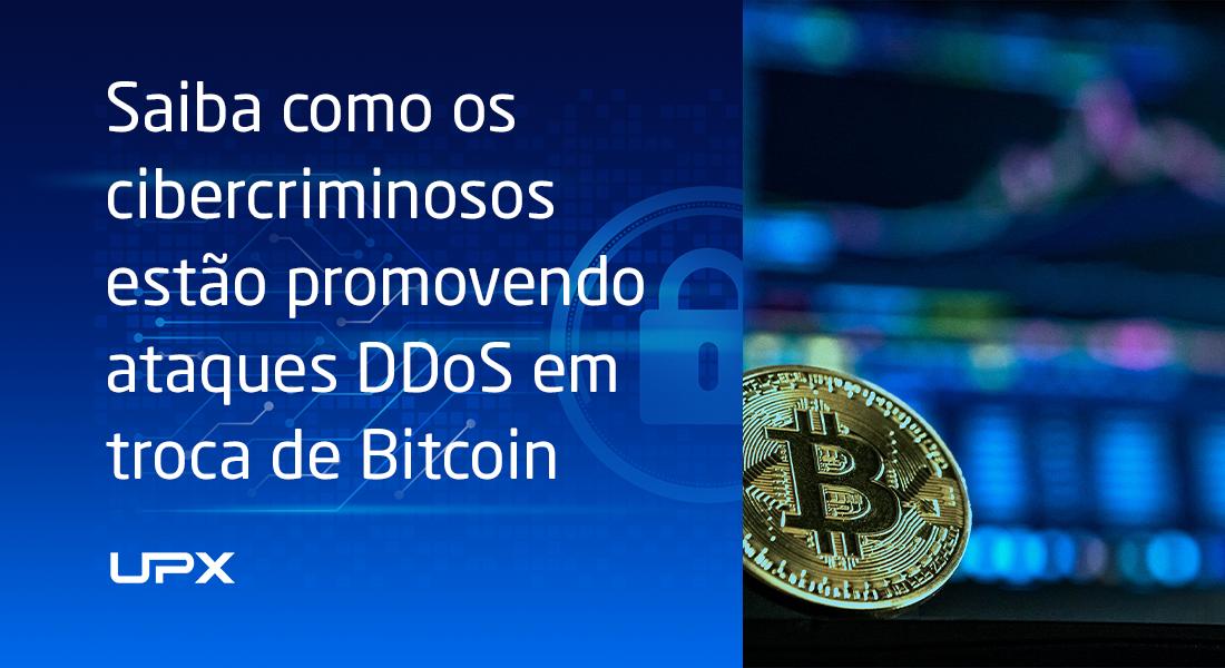 Ataques DDoS em troca de Bitcoin: fique de olho