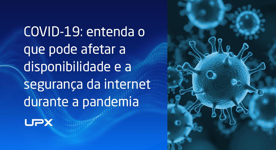 COVID-19: impactos na disponibilidade e a segurança da internet