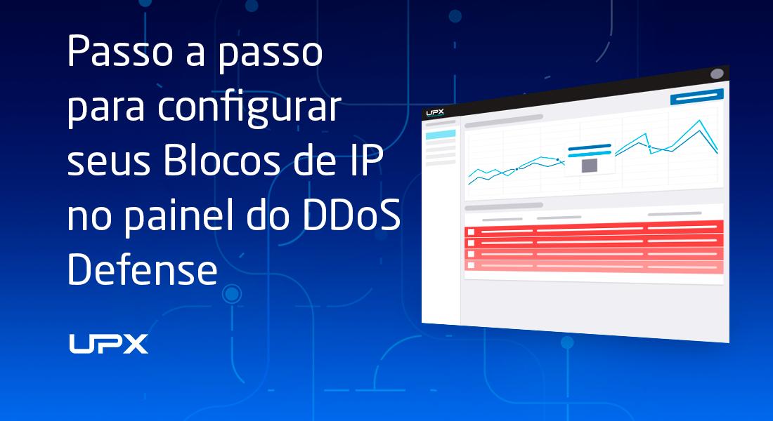 Configure seus Blocos de IP no painel do DDoS Defense