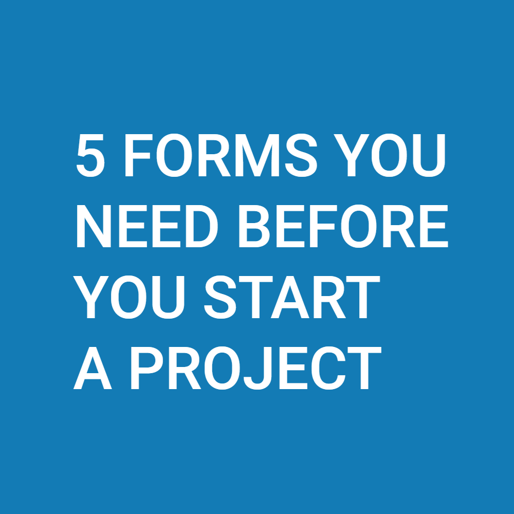 5 Forms You Should Have Signed From You Contractor Before You Start Construction
