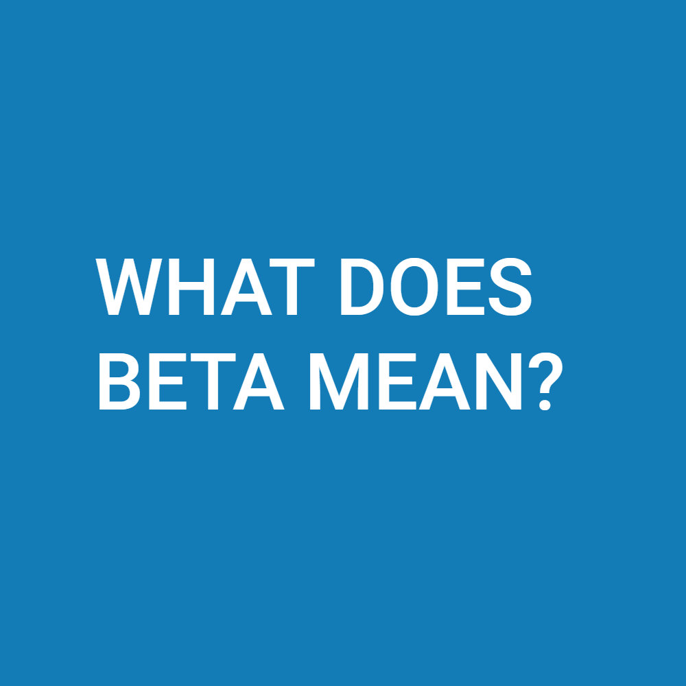 What Does Beta Mean?