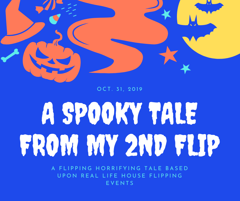 A Spooky Tale From My 2nd Flip