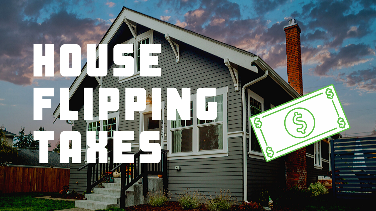 House Flipping Taxes