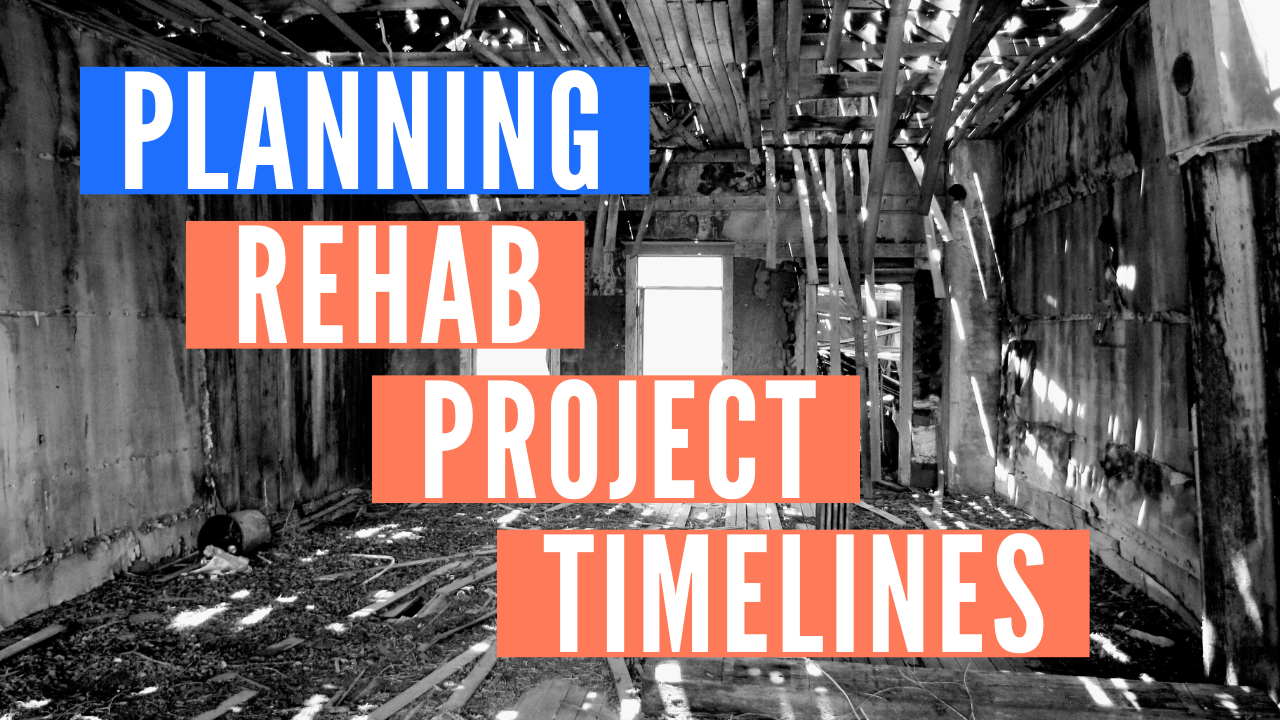 Planning Rehab Project Timelines & Schedules