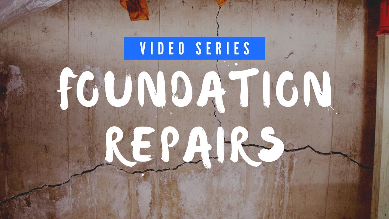 Foundation Repair Video Series