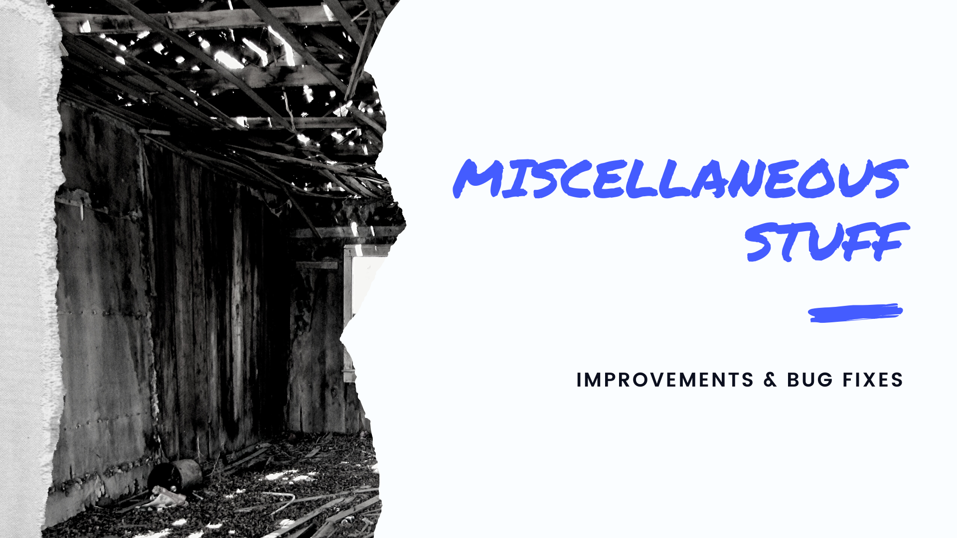 Miscellaneous Improvements & Bug Fixes