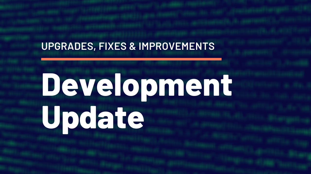 Development Update (Server Upgrades, Bug Fixes & Misc. Improvements)