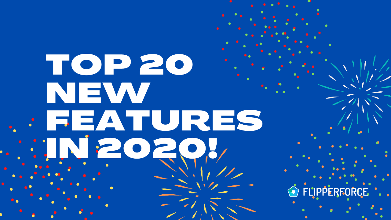 🎉🥂 Top 20 New Features Launched in 2020!