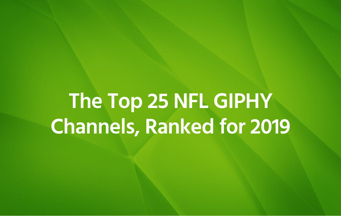 The Top 25 NFL GIPHY Channels, Ranked for 2019